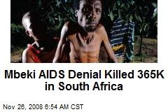 Mbeki AIDS Denial Killed 365K in South Africa