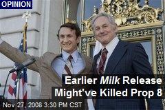 Earlier Milk Release Might've Killed Prop 8