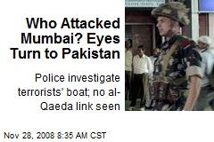 Who Attacked Mumbai? Eyes Turn to Pakistan