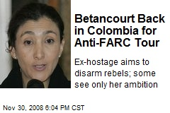 Betancourt Back in Colombia for Anti-FARC Tour