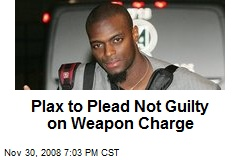 Plax to Plead Not Guilty on Weapon Charge