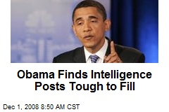 Obama Finds Intelligence Posts Tough to Fill