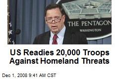 US Readies 20,000 Troops Against Homeland Threats