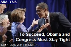 To Succeed, Obama and Congress Must Stay Tight