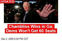 Chambliss Wins in Ga; Dems Won't Get 60 Seats