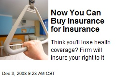 Now You Can Buy Insurance for Insurance