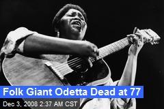 Folk Giant Odetta Dead at 77