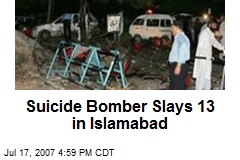 Suicide Bomber Slays 13 in Islamabad