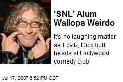'SNL' Alum Wallops Weirdo