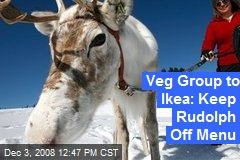 Veg Group to Ikea: Keep Rudolph Off Menu