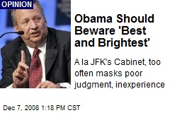 Obama Should Beware 'Best and Brightest'