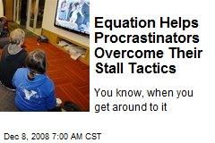 Equation Helps Procrastinators Overcome Their Stall Tactics
