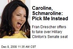 Caroline, Schmaroline: Pick Me Instead