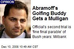 Abramoff's Golfing Buddy Gets a Mulligan