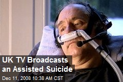 UK TV Broadcasts an Assisted Suicide