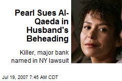 Pearl Sues Al-Qaeda in Husband's Beheading
