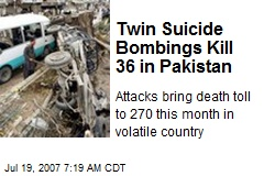 Twin Suicide Bombings Kill 36 in Pakistan