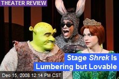 Stage Shrek Is Lumbering but Lovable