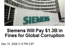 Siemens Will Pay $1.3B in Fines for Global Corruption