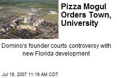 Pizza Mogul Orders Town, University