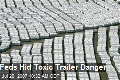 Feds Hid Toxic Trailer Danger