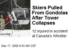 Skiers Pulled From Gondolas After Tower Collapses