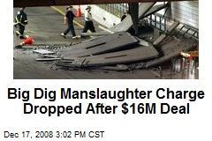 Big Dig Manslaughter Charge Dropped After $16M Deal