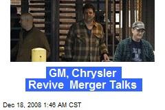 GM, Chrysler Revive Merger Talks