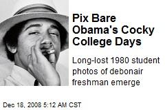 Pix Bare Obama's Cocky College Days
