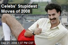 Celebs' Stupidest Moves of 2008