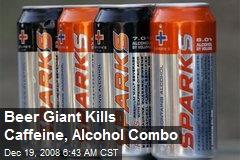Beer Giant Kills Caffeine, Alcohol Combo