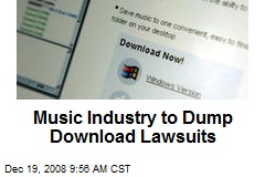 Music Industry to Dump Download Lawsuits