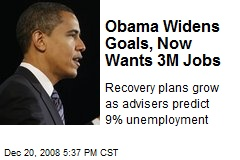 Obama Widens Goals, Now Wants 3M Jobs
