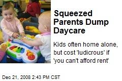 Squeezed Parents Dump Daycare