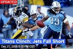 Titans Clinch; Jets Fall Short