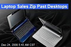 Laptop Sales Zip Past Desktops