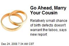 Go Ahead, Marry Your Cousin