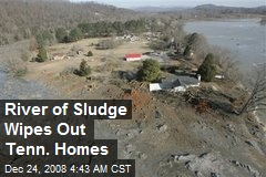 River of Sludge Wipes Out Tenn. Homes