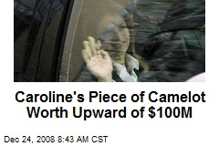 Caroline's Piece of Camelot Worth Upward of $100M