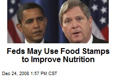 Feds May Use Food Stamps to Improve Nutrition