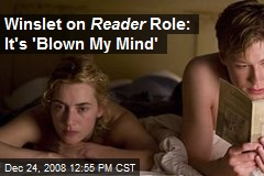 Winslet on Reader Role: It's 'Blown My Mind'