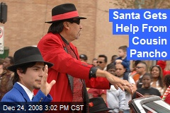 Santa Gets Help From Cousin Pancho