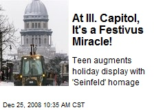 At Ill. Capitol, It's a Festivus Miracle!