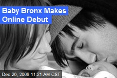 Baby Bronx Makes Online Debut