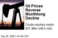 Oil Prices Reverse Monthlong Decline