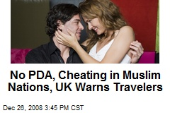No PDA, Cheating in Muslim Nations, UK Warns Travelers