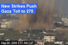 New Strikes Push Gaza Toll to 275