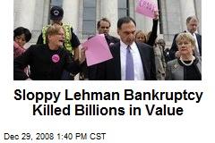 Sloppy Lehman Bankruptcy Killed Billions in Value