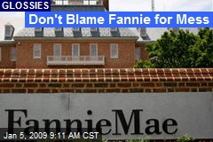 Don't Blame Fannie for Mess