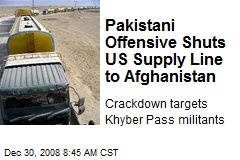 Pakistani Offensive Shuts US Supply Line to Afghanistan